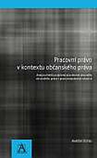 Štefko Martin: Pracovní právo v kontextu občanského práva - Analýza limitů podpůrné působn