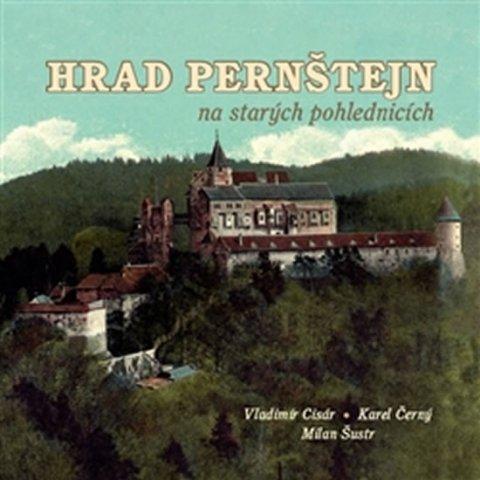 Cisár Vladimír, Černý Karel: Hrad Pernštejn na starých pohlednicích