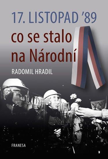 Hradil Radomil: 17. listopad '89 co se stalo na Národní
