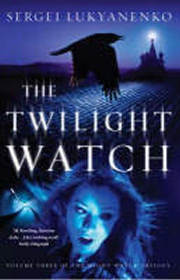 Lukyanenko Sergei: The Twilight Watch