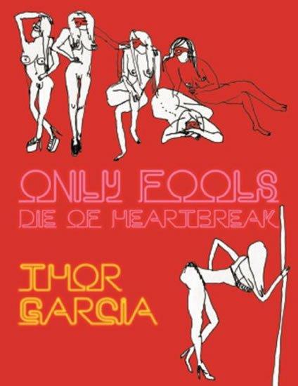 Garcia Thor: Only Fools Die of Heartbreak