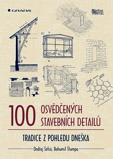 Šefců Ondřej, Štumpa Bohumil,: 100 osvědčených stavebních detailů
