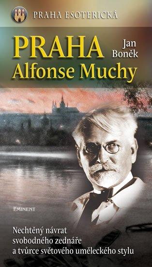 Boněk Jan: Praha Alfonse Muchy