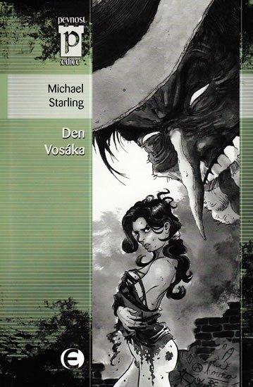 Starling Michael: Den Vosáka (Edice Pevnost)
