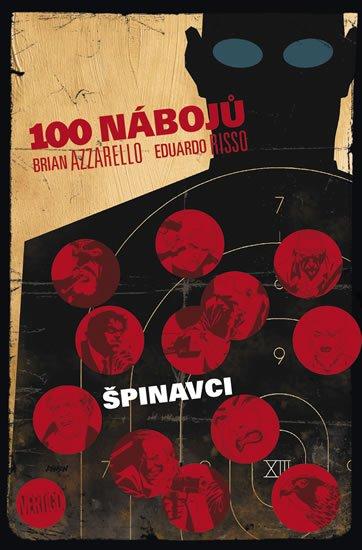 Azzarello Brian, Risso Eduardo,: 100 nábojů 12 - Špinavci