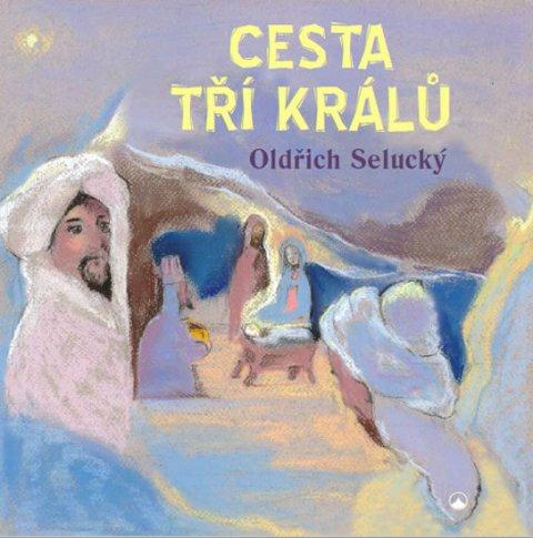 Selucký Oldřich: Cesta tří králů
