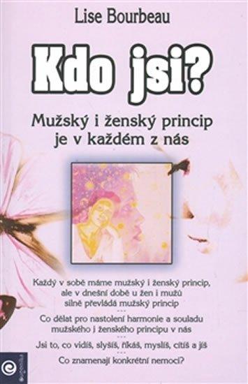 Bourbeau Lise: Kdo jsi? - Mužský a ženský princip je v každém z nás