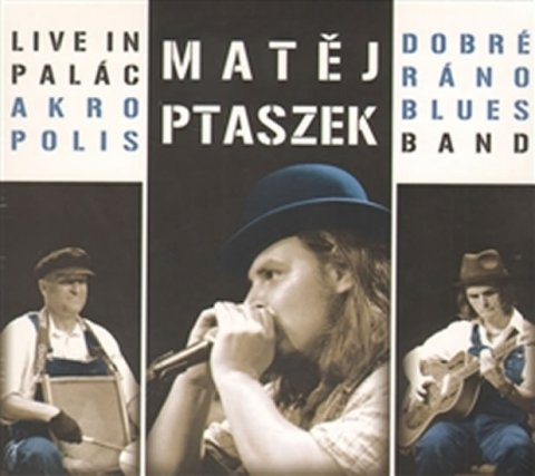 Ptaszek Matěj: Live in Palác Akropolis - CD