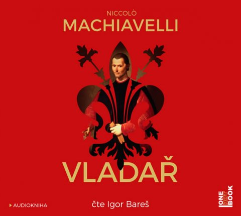 Machiavelli Niccoló: Vladař - CDmp3 (Čte Igor Bareš)