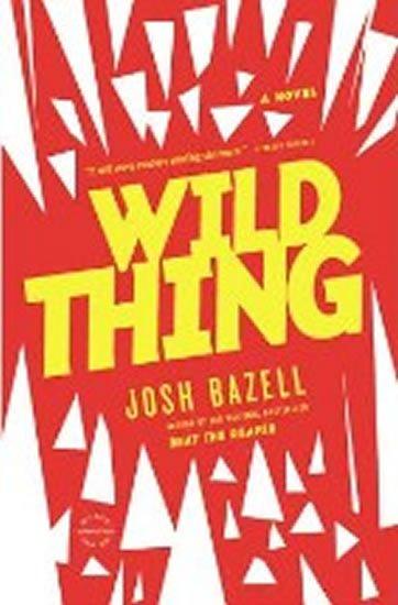 Bazell Josh: Wild Thing