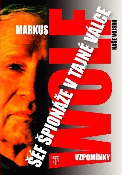 Wolf Markus: Šéf špionáže v tajné válce - Vzpomínky