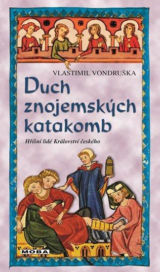 Vondruška Vlastimil: Duch znojemských katakomb - Hříšní lidé Království českého