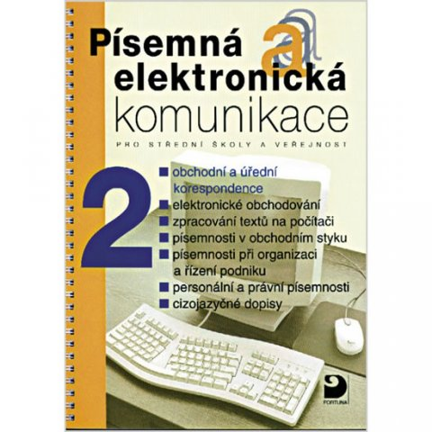 Fleischmannová Emílie: Písemná a elektronická komunikace 2 pro SŠ a veřejnost
