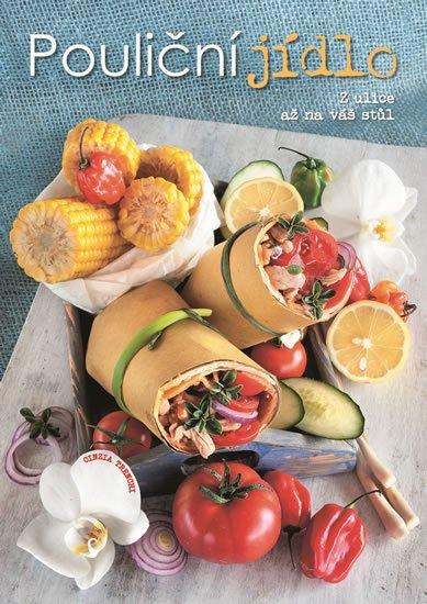 Trenchiová Cinzia: Pouliční jídlo - Z ulice až na váš stůl