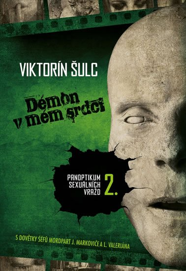 Šulc Viktorín: Démon v mém srdci - Panoptikum sexuálních vražd 2.