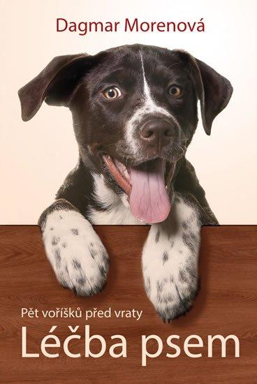 Morenová Dagmar: Léčba psem - Pět voříšků před vraty