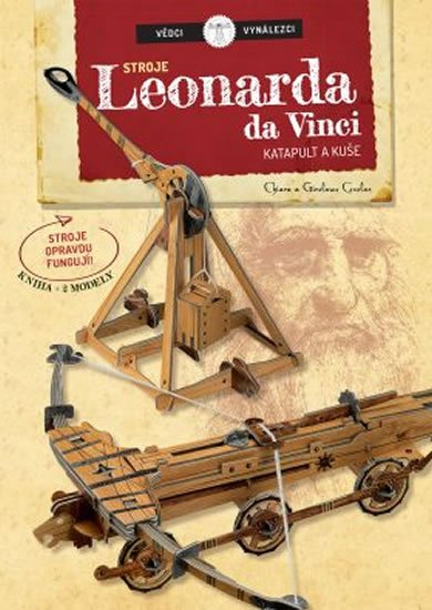 Covolan Chiara, Covolan Girolamo,: Vědci a vynálezy - Stroje Leonarda da Vinci