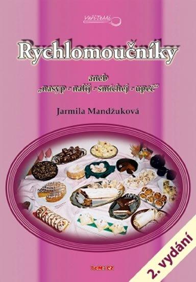 Mandžuková Jarmila: Rychlomoučníky aneb