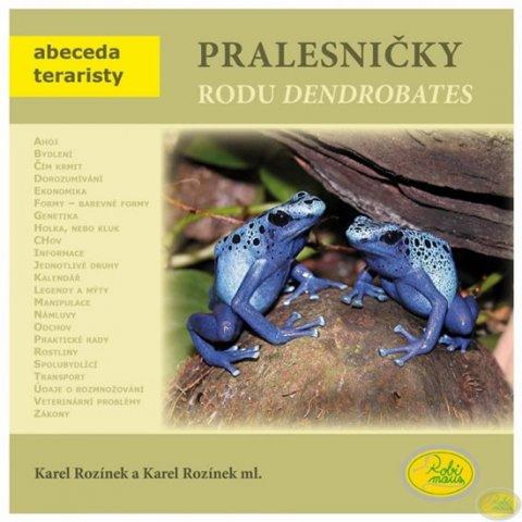Rozínek Karel, Rozínek Karel ml.: Pralesničky rodu Dendrobates - Abeceda teraristy