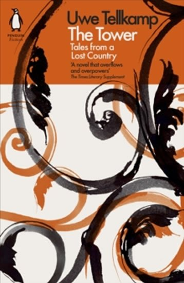 Tellkamp Uwe: The Tower : Tales from a Lost Country