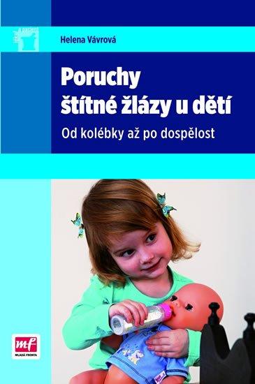 Vávrová Helena: Poruchy štítné žlázy u dětí - Od kolébky až po dospělost