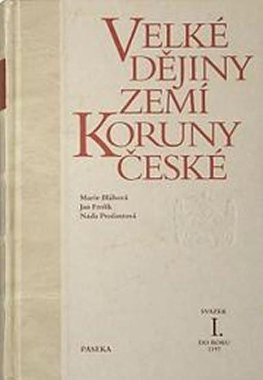 Bláhová Marie, Frolík Jan,: Velké dějiny zemí koruny české I.
