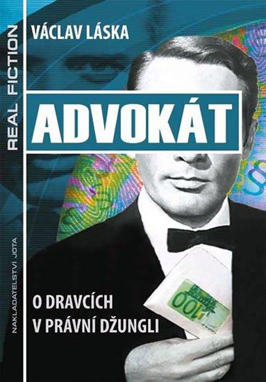 Láska Václav: Advokát - O dravcích v právní džungli