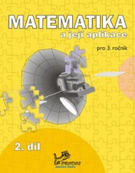 Mikulenková a kolektiv Hana: Matematika a její aplikace pro 3. ročník 2. díl - 3. ročník