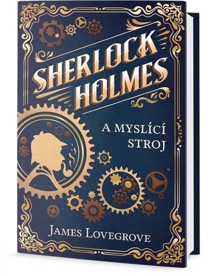 Lovegrove James: Sherlock Holmes a myslící stroj