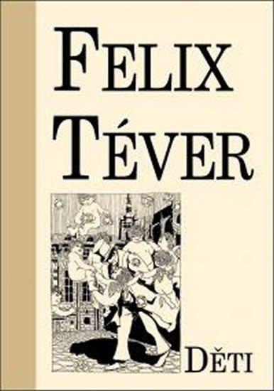 Téver Felix: Děti