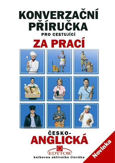 neuveden: Konverzační příručka pro cestující za prací česko-anglická