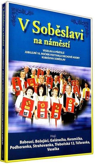neuveden: Veselka - V Soběslavi na náměstí - DVD