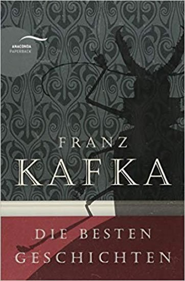 Kafka Franz: Die Besten Geschichten