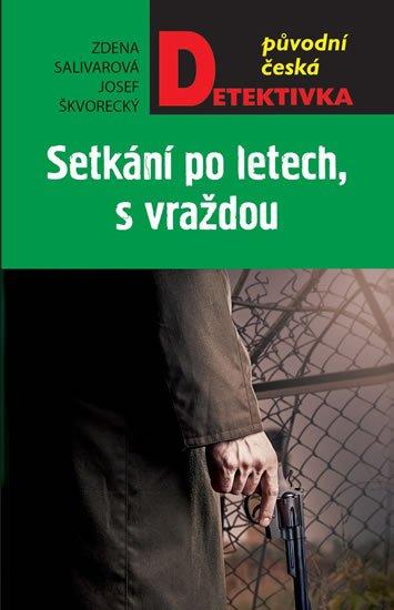 Škvorecký Josef, Salivarová Zdena,: Setkání po letech, s vraždou