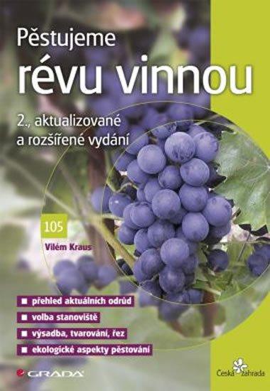 Kraus Vilém: Pěstujeme révu vinnou - 2. vydání