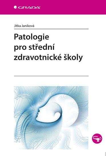 Janíková Jitka: Patologie pro střední zdravotnické školy