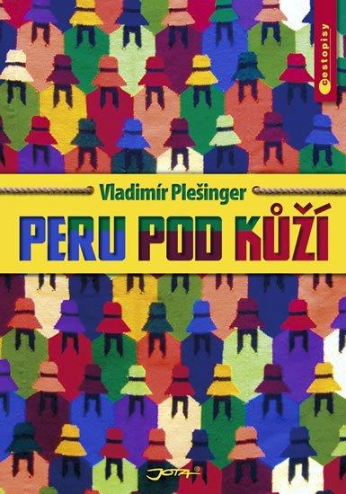 Plešinger Vladimír: Peru pod kůží