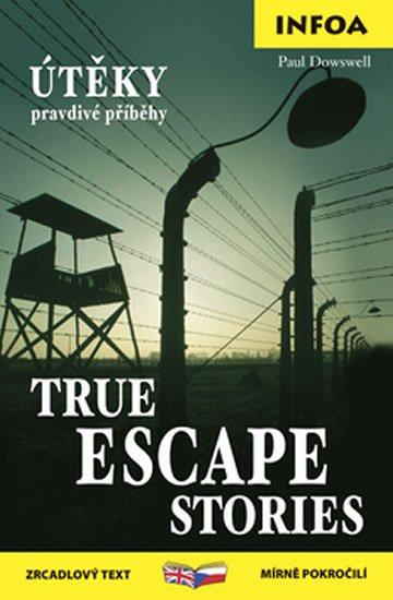 Dowswell Paul: Útěky pravdivé příběhy / True escape stories - Zrcadlová četba
