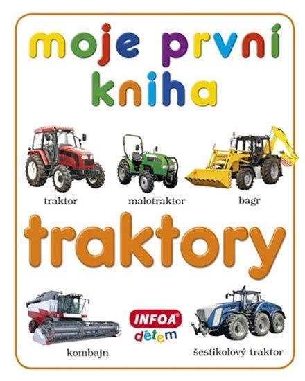 kolektiv autorů: Moje první kniha - Traktory
