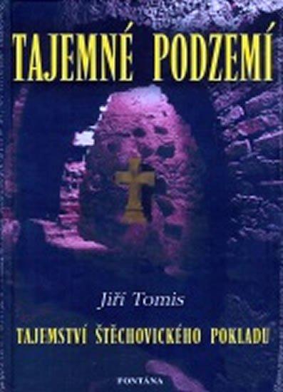 Tomis Jiří: Tajemné podzemí - Tajemství Štěchovického pokladu