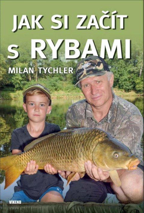 Tychler Milan: Jak si začít s rybami