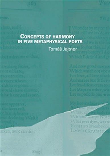 Jajtner Tomáš: Concepts of Harmony in Five Metaphysical Poets