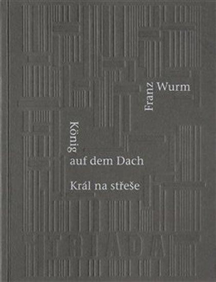Wurm Franz: Král na střeše
