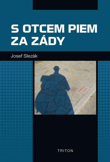 Slezák Josef: S otcem Piem za zády