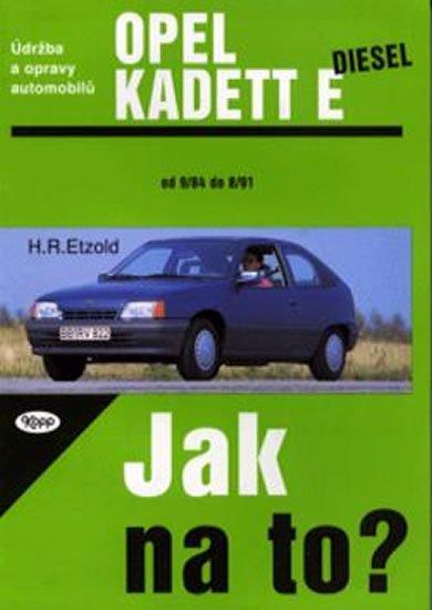 Etzold Hans-Rudiger Dr.: Opel Kadet E diesel - 9/84 - 8/91 - Jak na to? - 8.