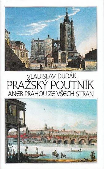 Dudák Vladislav: Pražský poutník aneb Prahou ze všech stran