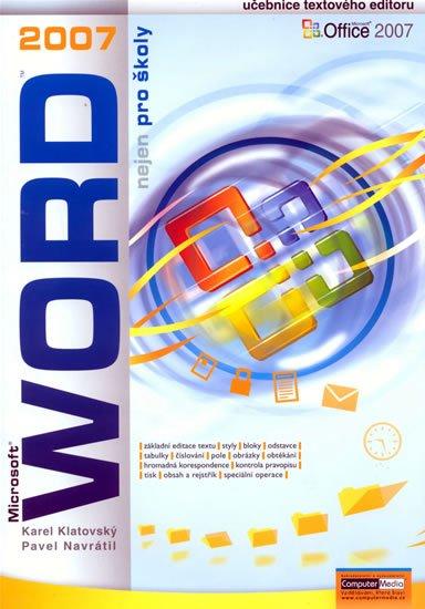 Navrátil Pavel: Word 2007 nejen pro školy
