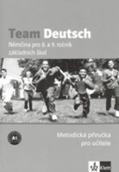 kolektiv: Team Deutsch - Němčina pro 8. a 9. ročník ZŠ - Metodická příručka pro učite