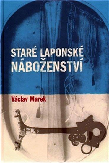 Marek Václav: Staré laponské náboženství