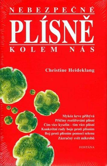Heideklang Christine: Nebezpečné plísně kolem nás